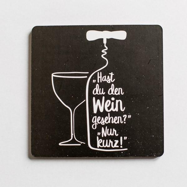 Korkuntersetzer Hast Du den Wein gesehen?