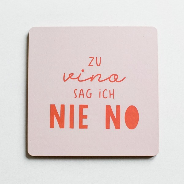 Korkuntersetzer Zu Vino sag ich nie no