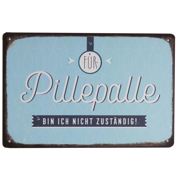 Vintage Art Schild Für Pillepalle bin ich nicht zuständig Metallschild