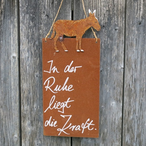 Schild Rost Garten In der ruhe liegt die Kraft Esel